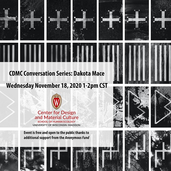 """Poster for the event with background black & white photograph artwork by Mace featuring a grid of rectangular chemigram photos featuring drips and splatters below graphic symbols. Text on image says """"CDMC Conversation Series: Dakota Mace. Wednesday November 18, 2020 1-2pm CST. Event is free and open to the public thanks to additional support from the Anonymous Fund."""" And CDMC logo appears in red and black."""
