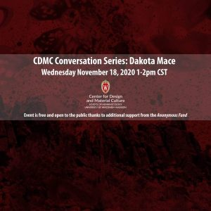 """Poster for the event with background red and black chemigram artwork by Mace featuring drips and splatters in black on red. Text on image says """"CDMC Conversation Series: Dakota Mace. Wednesday November 18, 2020 1-2pm CST. Event is free and open to the public thanks to additional support from the Anonymous Fund."""" And CDMC logo appears in red and black."""