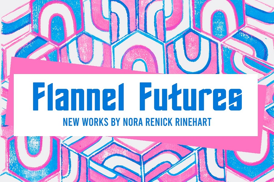 poster for Nora Renick Rinehart's exhibition Flannel Futures with pink and blue u-forms