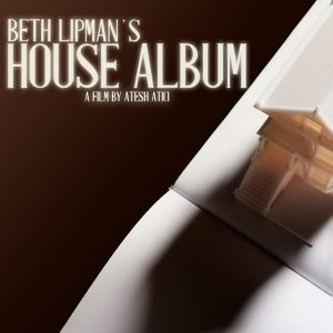 "film poster for ""Beth Lipman's House Album"" showing a highly shaded model house on a white and brown background."
