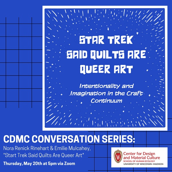 """poster for event in bright blue with text """"Star Trek said quilts are queer art, May 20, 5pm"""""""