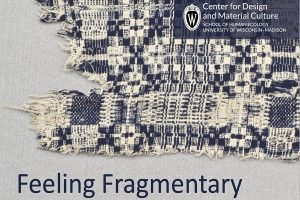"""poster for symposium featuring a HLATC coverlet fragment in blue and cream with CDMC logo and title """"Feeling Fragmentary"""""""